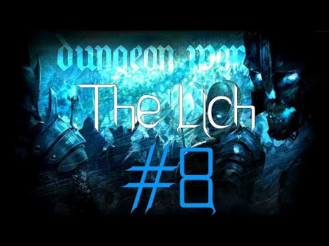 ★Dungeon World - Living Story: The Lich - Part 8★