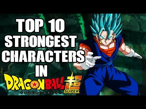 Top 10 Strongest Characters In Dragon Ball Super (So Far)