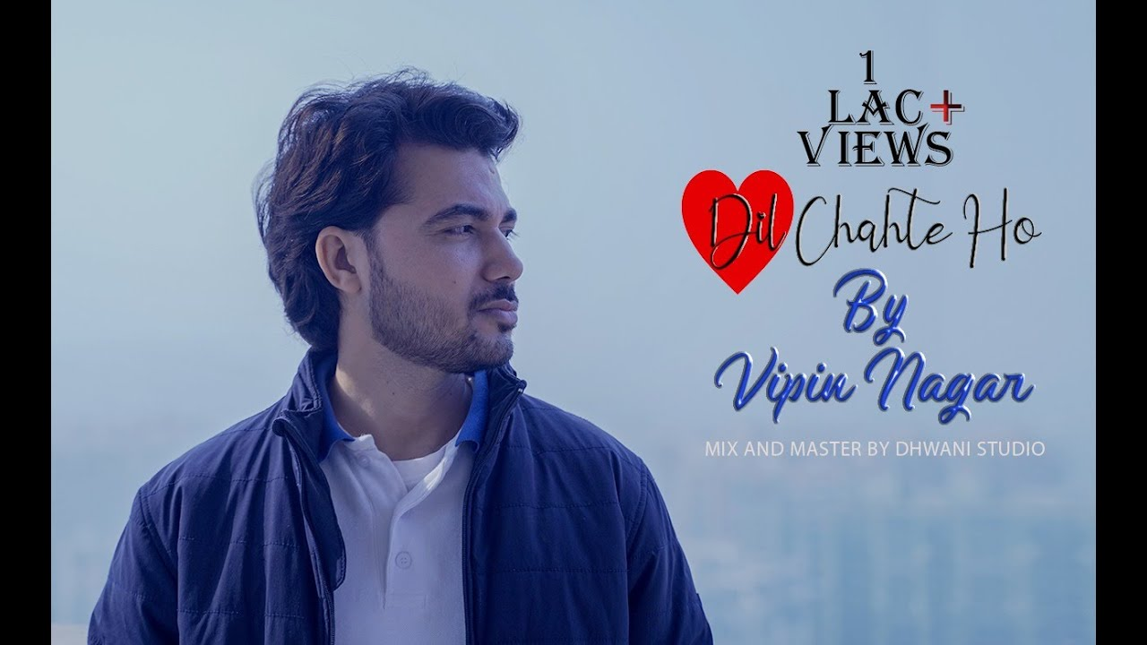 Dil Chahte Ho Song | Cover By Vipin Nagar