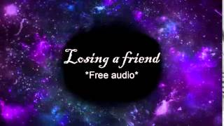 Losing a friend - Free Audio