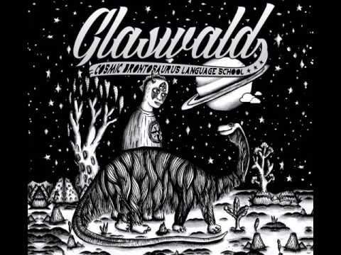 Glaswald - Cosmic Brontosaurus Language School (Full Album)