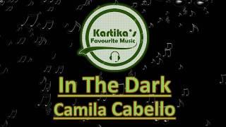 Camila Cabello - In The Dark (Lyric+Audio)