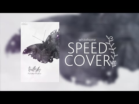 Butterfly - WATTPAD SPEED COVER | Whitehome