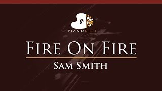 Sam Smith - Fire On Fire - HIGHER Key (Piano Karaoke / Sing Along)