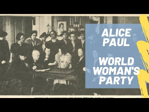 Alice Paul and the World Woman's Party
