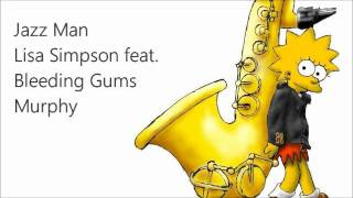 Jazz Man - Lisa Simpson feat.  Bleeding Gums Murphy (complete)