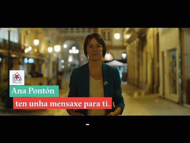 Ana Pontón ten unha mensaxe para ti
