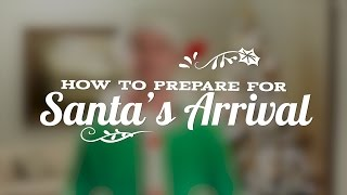 How to Prepare For Santa's Arrival