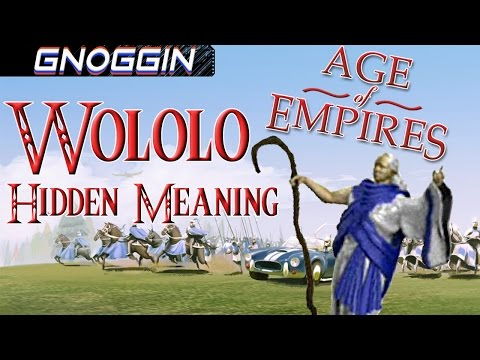 The Origins of Wololo    Gnoggin