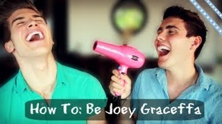 Repeat youtube video How To: Be Joey Graceffa