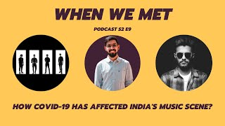 How COVID-19 has affected India's Music Scene? | When We Met Podcast by Platform For Artists