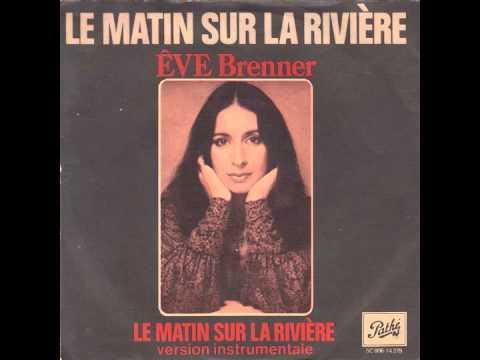 Êve Brenner  Le Matin Sur La Rivière
