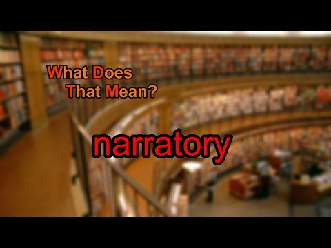 What does narratory mean?