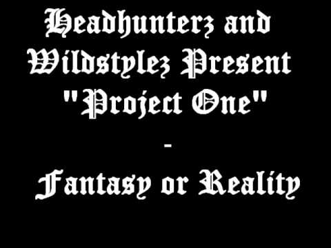Project One - Fantasy or Reality