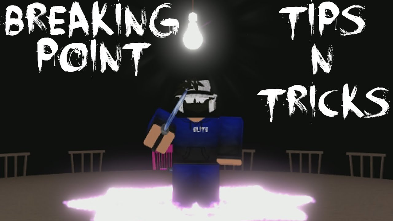 Roblox Breaking Point Tips N Tricks Part 1 Youtube