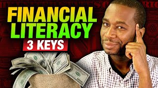 The 3 Keys to Financial Literacy