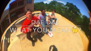 what you mean dae dae 2litkrew offical dance video