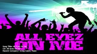 ALL EYEZ ON ME – INDIE RAP MUSIC