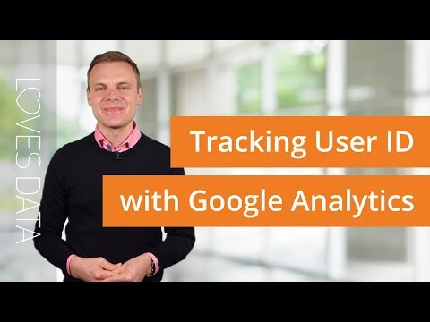 User ID in Google Analytics –Here's What You Need To Know