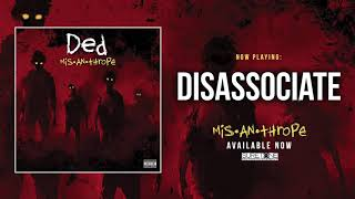 Ded - Disassociate (Official Audio)