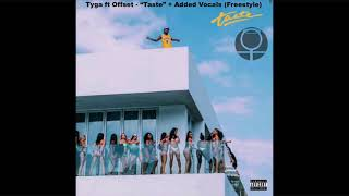 Tyga ft Offset - Taste Instrumental + Added Vocals (Freestyle) (Take 2)