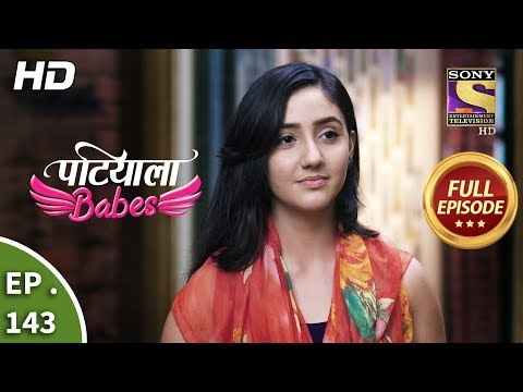 Patiala Babes - Ep 143 -  Episode - 13th June 2019