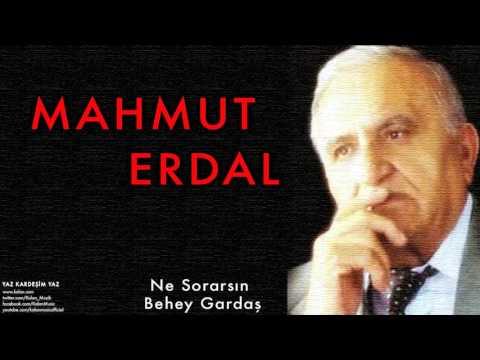 Mahmut Erdal  - Ne Sorarsın …  [ Yaz Kardeşim Yaz © 2004 Kalan Müzik ]