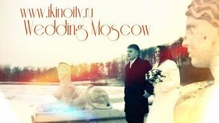 Съемка видео: Свадебное видео Москва www.ikinoitv.ru