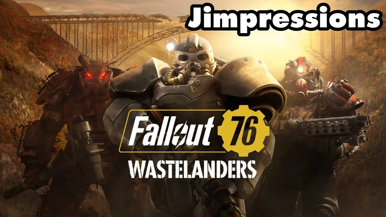 Fallout 76: Wastelanders - Good Enough To Be A Worse Fallout 4 (Jimpressions)