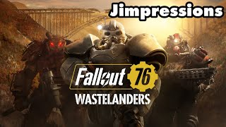 Fallout 76: Wastelanders - Good Enough To Be A Worse Fallout 4 (Jimpressions) (Video Game Video Review)