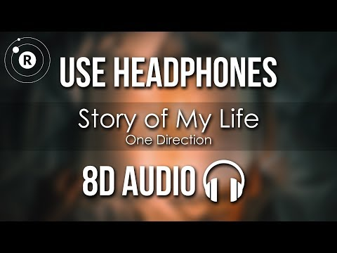 One Direction - Story Of My Life (8D AUDIO)