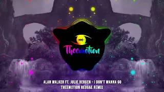 Alan Walker ft. Julie Bergen - I Don't Wanna Go (Theemotion Reggae Remix)