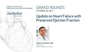Update on Heart Failure with Preserved Ejection Fraction (IMAD HUSSAIN, MD) October 26, 2017