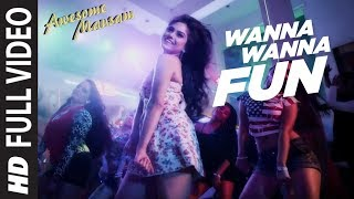 Wanna Wanna Fun FULL VIDEO Song | AWESOME MAUSAM