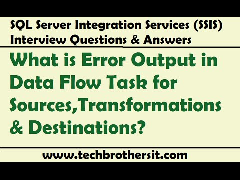SSIS Interview - What is Error Output in Data Flow Task for Sources,Transformations & Destinations