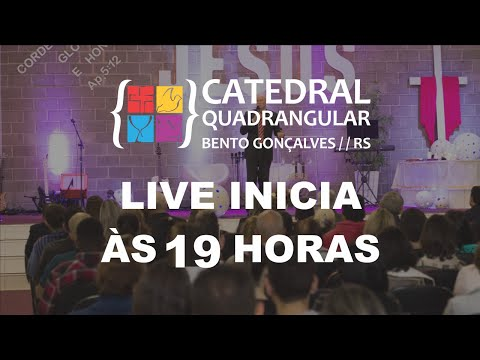 Catedral Quadrangular - Culto de Domingo 17/05/20 - Live às 19 horas