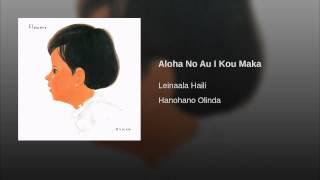 Aloha No Au I Kou Maka