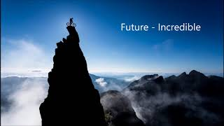 Video Future - Incredible[HQ] download MP3, 3GP, MP4, WEBM, AVI, FLV Januari 2018