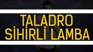 Taladro - Sihirli Lamba #Hülya
