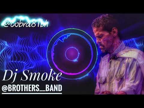 ريمكس فرقة الأخوة - Dj Smoke Mp3