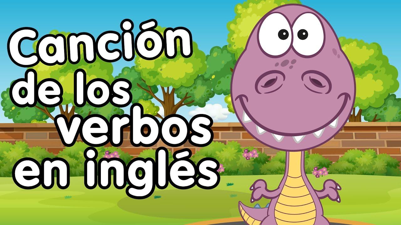 Los Verbos En Inglés Canciones Infantiles Aprender Inglés Youtube