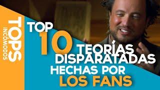 Top 10 Teorías Disparatadas hechas por los Fans