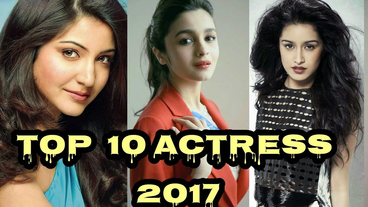 2017 top 10 bollywood actress - youtube