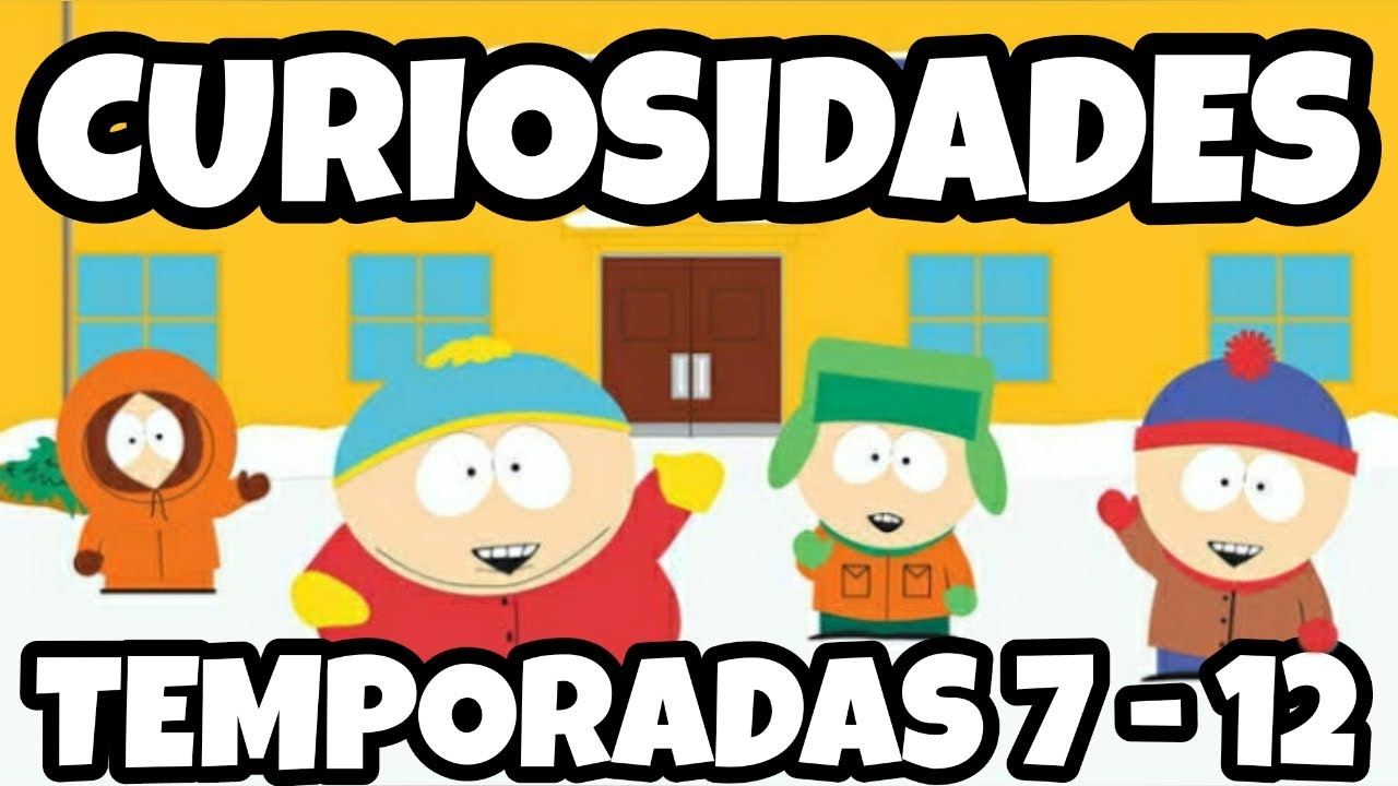 Curiosidades de South Park - Temporadas 7 a la 12