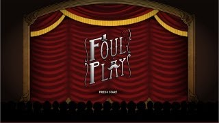 Foul Play Commentary