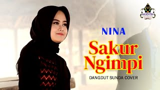 SAKUR NGIMPI (Darso) - Nina # Dangdut Sunda Cover