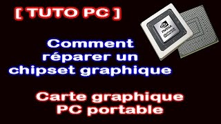 [Tuto Pc] Comment réparer une carte graphique de PC portable [HD 1080p]