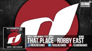 APX & Tyro Maniac feat. Rosli - That Place (Robby East Remix) OUT NOW!