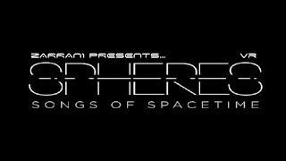SPHERES VR - Songs Of Spacetime! |  Oculus Rift ASMR zing Virtual Reality!
