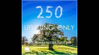 Ori Uplift - Uplifting Only 250 with Roman Messer